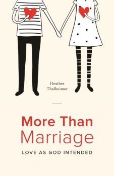 More Than Marriage - Love As God Intended