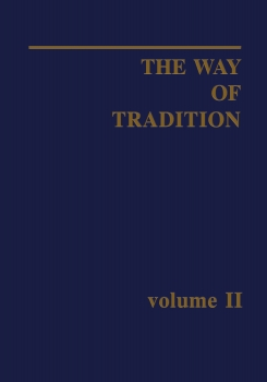 The Way of Tradition - volume II