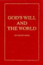 God`s Will and the World