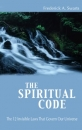 The Spiritual Code - The 12 Invisible Laws That Govern Our Universe